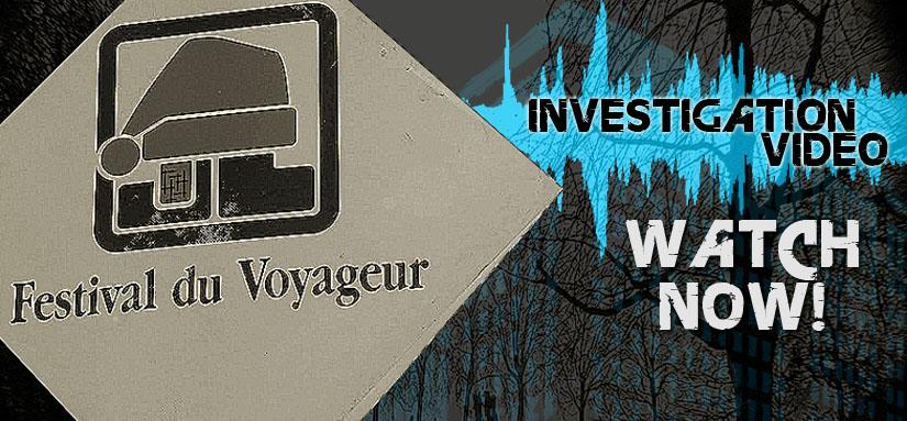 Winnipeg Paranormal Group Investigation of Festival du Voyageur